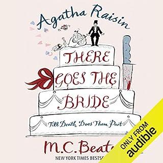 Agatha Raisin: There Goes the Bride     Agatha Raisin, Book 20              De :                                                                                                                                 M. C. Beaton                               Lu par :                                                                                                                                 Penelope Keith                      Durée : 6 h et 18 min     1 notation     Global 5,0