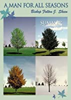 A Man for All Seasons: Summer