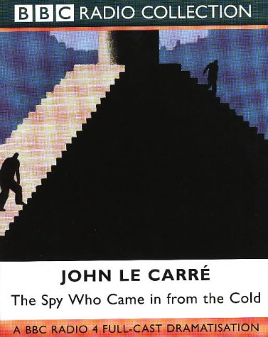 The Spy who came in from the Cold (BBC Radio Collection)