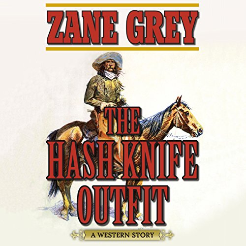 The Hash Knife Outfit Audiobook By Zane Grey cover art