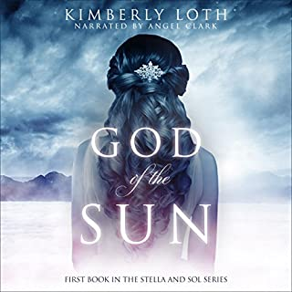 God of the Sun     Stella and Sol Book 1              By:                                                                                                                                 Kimberly Loth                               Narrated by:                                                                                                                                 Angel Clark                      Length: 5 hrs and 51 mins     Not rated yet     Overall 0.0