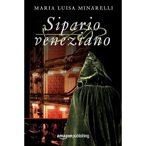 Sipario veneziano (Le indagini di Marco Pisani avogadore a Venezia Vol. 3)