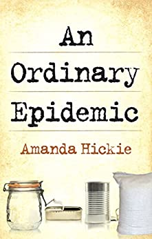 An Ordinary Epidemic by [Amanda Hickie]