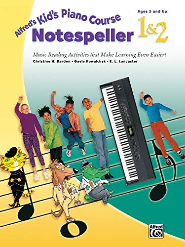 Alfred's Kid's Piano Course Notespeller, Bk 1 & 2: Music Reading Activities That Make Learning Even Easier! (Alfred's Kid's Piano Course, Bk 1 & 2)