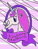 Einhorn Malbuch: Kinder im Alter von 2-5; Nette Malvorlagen für Tweens, Kinder & Mädchen, mit Unicorns Design