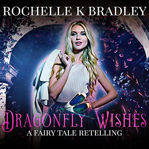Dragonfly Wishes Audiobook By Rochelle Bradley cover art