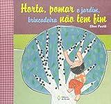 Horta, Pomar e Jardim, Brincadeira não Tem Fim