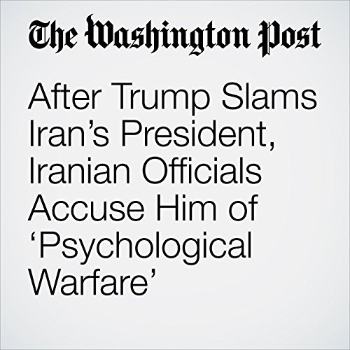 After Trump Slams Iran's President, Iranian Officials Accuse Him of 'Psychological Warfare' copertina