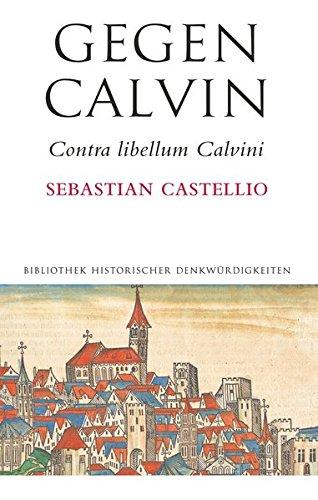 Gegen Calvin: Contra libellum Calvini (Alcorde Bibliothek historischer Denkwürdigkeiten)