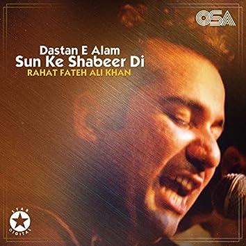 Dastan E Alam Sun Ke Shabeer Di