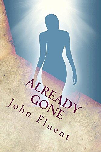 Book: Already Gone - A Passage to the Other Side and Back by John Fluent