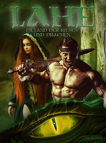Lahe - Im Land der Riesen und Drachen: Fantasy mit Magie, Schwertern und Drachen (Plötzlich Magierin 3)