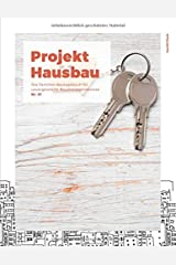 Projekt Hausbau - Das Familien-Bautagebuch für unvergessliche Bauphasenerlebnisse (#21) Taschenbuch