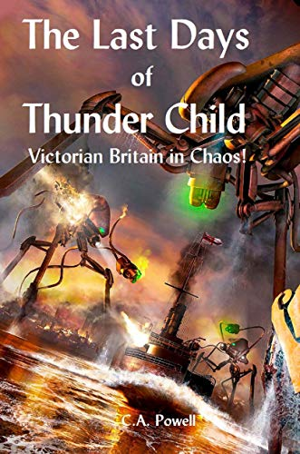 The Last Days of Thunder Child: Victorian Britain in Chaos! (English Edition)