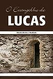 O Evangelho de Lucas: Almeida Revista e Atualizada (Os Evangelhos, Almeida Revista e Atualizada Livro 3)
