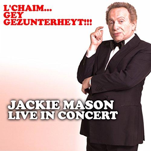L'chaim…Gey gezunterheyt!!!: Jac...