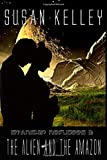 Starship Refugees II: The Alien and the Amazon