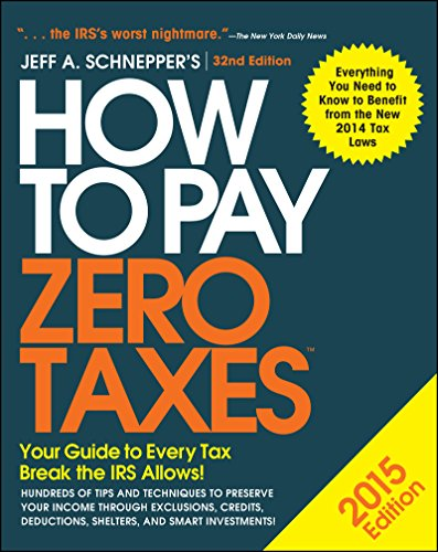 How to Pay Zero Taxes 2015: Your Guide to Every Tax Break the IRS Allows (English Edition)