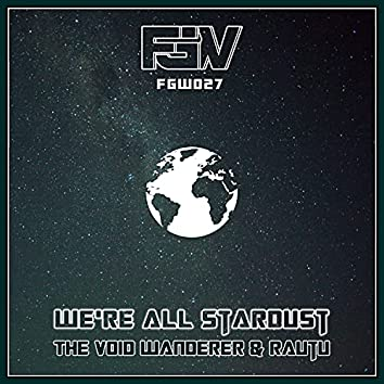 We're All Stardust