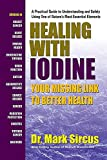 Healing With Iodine: Your Missing Link To Better Health