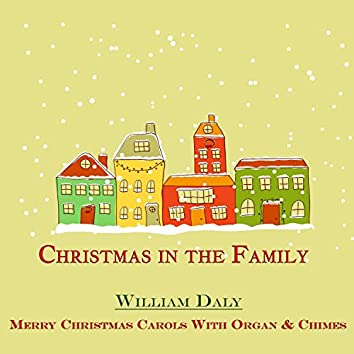 Merry Christmas Carols with Organ & Chimes (Christmas in the Family)
