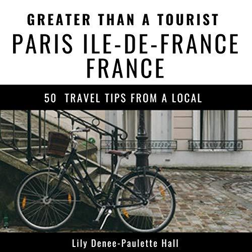 Greater Than a Tourist - Paris, Ile-De-France, France audiobook cover art