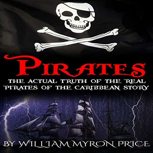 Pirates: The Actual Truth of the Real Pirates of the Caribbean Story audiobook cover art