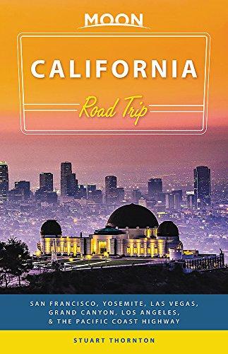 Moon California Road Trip (Third Edition): San Francisco, Yosemite, Las Vegas, Grand Canyon, Los Angeles & the Pacific Coast (Travel Guide)