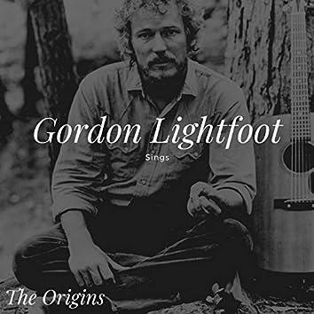 Gordon Lightfoot Sings - The Origins