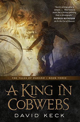 Image of A King in Cobwebs: The Tales of Durand, Book Three