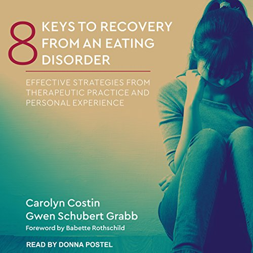 8 Keys to Recovery from an Eating Disorder     Effective Strategies from Therapeutic Practice and Personal Experience              Auteur(s):                                                                                                                                 Carolyn Costin,                                                                                        Gwen Schubert Grabb,                                                                                        Babette Rothschild                               Narrateur(s):                                                                                                                                 Donna Postel                      Durée: 9 h et 19 min     Pas de évaluations     Au global 0,0