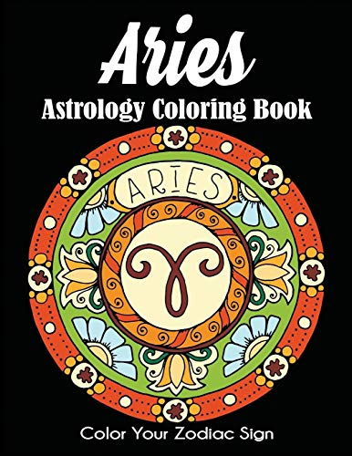 Aries Astrology Coloring Book: Color Your Zodiac Sign