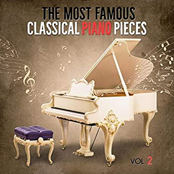 The Most Famous Classical Piano Pieces, Vol. 2