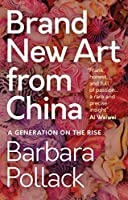 Brand New Art from China: A Generation on the Rise (T&t Clark Enquiries in Theological Ethics, 13)