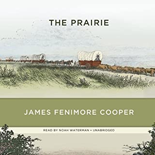 The Prairie                   By:                                                                                                                                 James Fenimore Cooper                               Narrated by:                                                                                                                                 Noah Waterman                      Length: 14 hrs and 53 mins     31 ratings     Overall 3.2