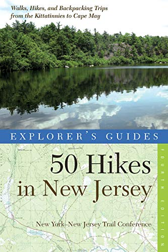 50 Hikes in New Jersey: Walks, Hikes, and Backpacking Trips from the Kittatinnies to Cape May (Explorer\'s Guides 50 Hikes, Band 0)