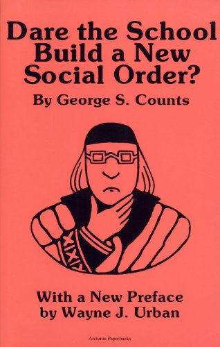 Dare the School Build a New Social Order? (Arcturus Paperbacks, No. AB 143)