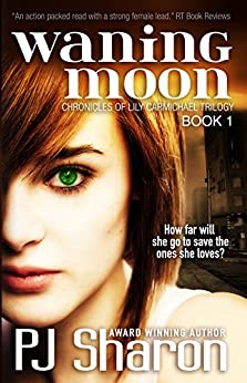 Waning Moon (The Chronicles of Lily Carmichael trilogy Book 1) by [PJ Sharon]
