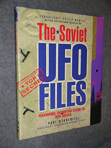 The Soviet Ufo Files: Paranormal Encounters Behind the Iron Curtain