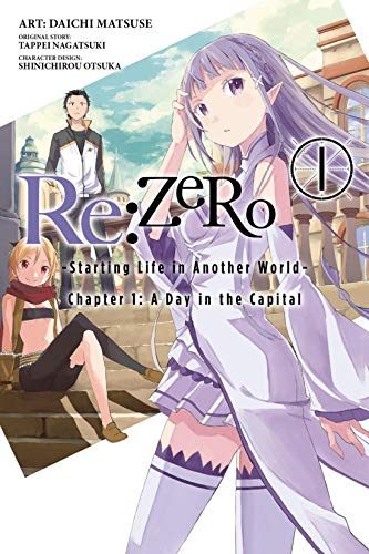 Re:ZERO -Starting Life in Another World-, Chapter 1: A Day in the Capital Vol. 1 (Re:ZERO: Starting Life in Another World)