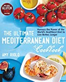 The Ultimate Mediterranean Diet Cookbook: Harness the Power of the World's Healthiest Diet to Live Better, Longer (English Edition)