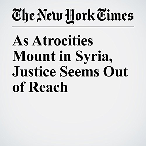 As Atrocities Mount in Syria, Justice Seems Out of Reach copertina