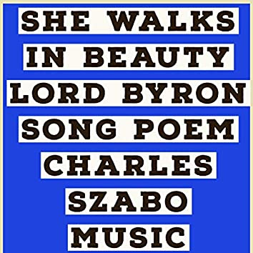 She Walks in Beauty Lord Byron Song Poem (Vocal)