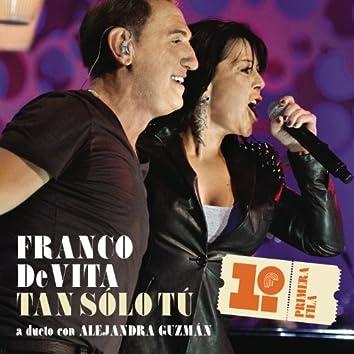 Tan Sólo Tú (Franco De Vita en Primera Fila)