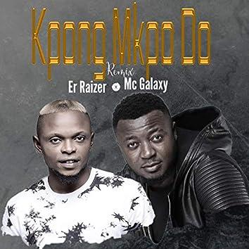 Kpong Mkpo Do (MC Galaxy Remix)