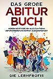 Das große Abitur Buch: Werden Sie fit fürs Abi. Alles zum Thema Abiturvorbereitung kompakt zusammengefasst.