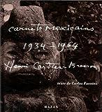 Henri Cartier-Bresson - Carnets mexicains, 1934-1964
