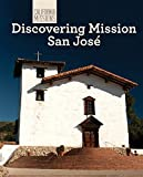Discovering Mission San Jose (California Missions)