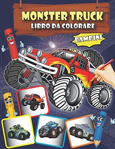 Monster Truck Libro Da Colorare Bambini: Libro da colorare Monster Truck 60 per bambini dai 4 anni in su, libro da colorare regalo perfetto per qualsiasi cerimonia
