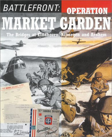 Battlefront: Operation Market Garden - The Bridges at Eindhoven, Nijmegen and Arnhem